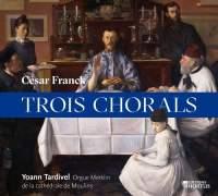 Franck: Trois Chorals pour grand orgue