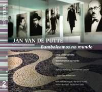 Jan van de Putte: Bamboleamos No Mundo