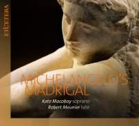 Michelangelo's Madrigal - Soprano & Lute