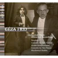 Geza Frid: Orchestral Music - Historical Recordings