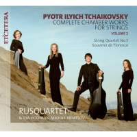 Tchaikovsky Complete Chamber Works For Strings Volume 2