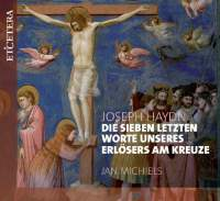 Haydn: Die Sieben Letzten Worte Uneseres Erlosers Am Kreuze