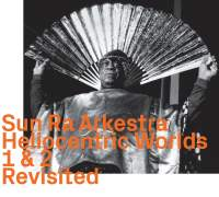 The Heliocentric Worlds of Sun Ra