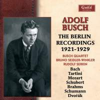 Adolf Busch: The Berlin Recordings 1921-1929