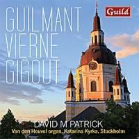 Guilmant, Vierne, Gigout: Organ Works