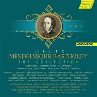 Felix Mendelssohn Bartholdy - The Collection