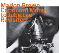 Marion Brown 1965/1966 With Alan Shorter: Capricorn Moon To Juba Lee
