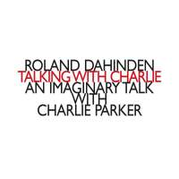 Roland Dahinden: Talking With Charlie