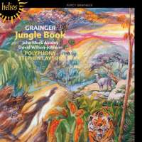 Grainger: Jungle Book (and other choral works)
