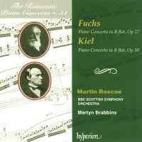 The Romantic Piano Concerto 31 - Fuchs & Kiel