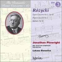 The Romantic Piano Concerto 67 - Ludomir Różycki