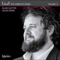 Liszt: The Complete Songs Volume 5