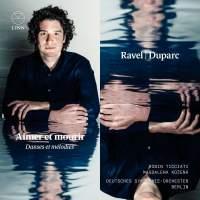Ravel & Duparc: Aimer et mourir