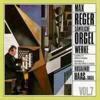 Reger: Complete Organ Works Vol. 7
