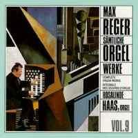 Reger: Complete Organ Works Vol. 9