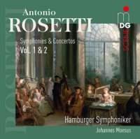 Antonio Rosetti: Symphonies & Concertos