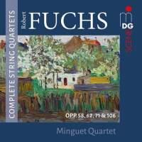 Robert Fuchs: Complete String Quartets