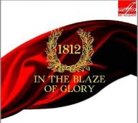1812 - In the Blaze of Glory