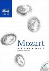Mozart: His Life and Music