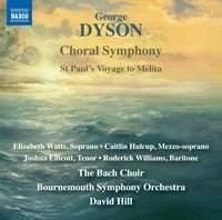 George Dyson: Choral Symphony & St. Paul's Voyage to Melita