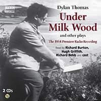 Dylan Thomas: Under Milk Wood & Other Plays (unabridged)
