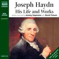 Jeremy Siepmann: Joseph Haydn - His Life and Works (unabridged)