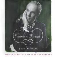 Jonny Greenwood: Phantom Thread (Original Motion Picture Soundtrack) - Vinyl Edition