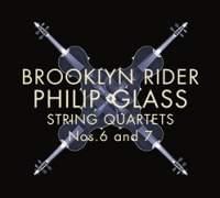 Glass: String Quartets 6 & 7