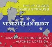 Philip Glass; James Strauss: Venezuelan Elegy
