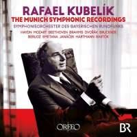 Rafael Kubelík: The Munich Symphonic Recordings