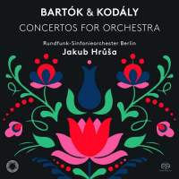 Bartók & Kodály: Concertos for Orchestra