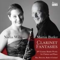 Clarinet Fantasies: 20th Century British Works for Clarinet and Piano