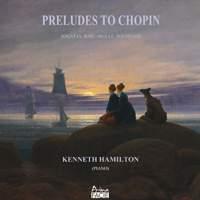 Preludes To Chopin - Sonatas, Barcarolle, Polonaise