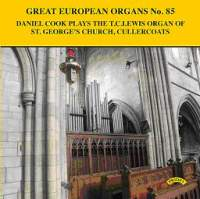 Great European Organs Vol. 85: TC Lewis Organ of St George's Church, Cullercoats