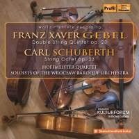 FX Gebel: Double String Quintet & Carl Schuberth: String Octet