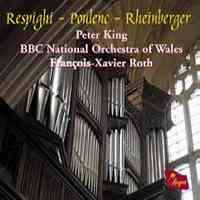 Respighi, Poulenc & Rheinberger: Concertos for Organ and Orchestra