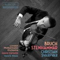 Bruch & Stenhammar: Violin Concerto & Sonata