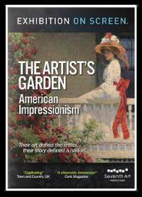 Exhibition On Screen - The Artist's Garden: American Impressionism