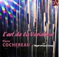 Pierre Cochereau: L'Art de la Variation
