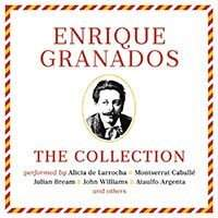 Enrique Granados: The Collection