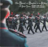 The Band & Bugles of the Rifles: Over the Hills and Far Away