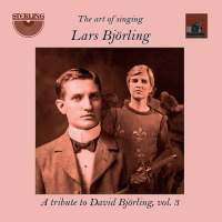 Lars Björling: The art of singing: a tribute to David Björling, Vol. 3