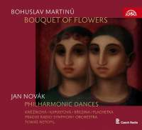 Martinu: Bouquet of Flowers & J. Novak: Philharmonic Dances