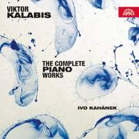 Victor Kalabis: The Complete Piano Works