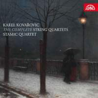 Karel Kovařovic: The Complete String Quartets