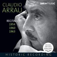 Claudio Arrau - Recitals 1954/1960/1963