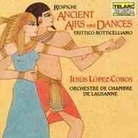 Respighi: Ancient Airs & Dances and Trittico Bottiecelliano