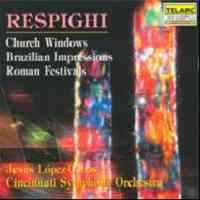 Respighi: Church Windows, Brazilian Impressions, and Roman Festivals
