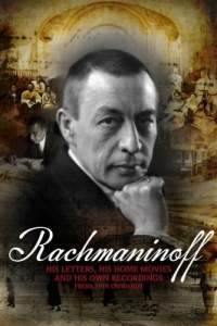 Rachmaninoff: His letters, his home movies and his own recordings