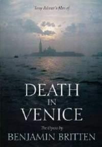 Death in Venice: The Opera By Benjamin Britten